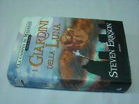 (Steven Erikson) I giardini della luna 2004 Armeni 1 ed.