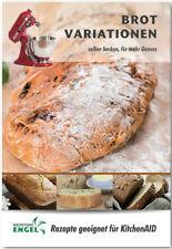 Brot Variationen – Rezepte geeignet für KitchenAid selber Backen für mehr Genuss