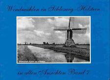 Windmühlen in Schleswig-Holstein in alten Ansichten - Band 7 - NEU