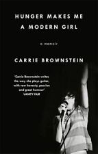 Hunger Makes Me A Modern Girl, Brownstein, Carrie, 9780349007953