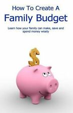 How to Create A Family Budget : Learn how your family can make, save and...
