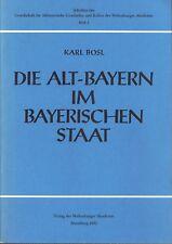 Bosl – Alt-Bayern im Bayerischen Staat * Geschichte Landekunde
