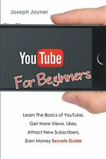 Youtube For Beginners: Learn The Basics of Youtube, Get More Views, Likes, At…