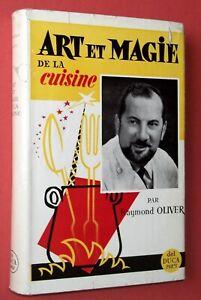 Art et Magie de la Cuisine, Raymond Oliver, + Envoi, Recettes, Gastronomie, 1955