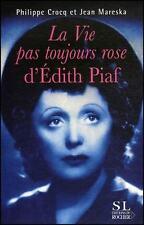 La vie pas toujours rose d'Edith Piaf - neuf destockage éditeur