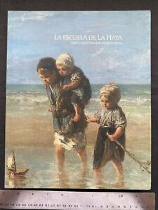 """LA ESCUELA DE LA HAYA, OBRAS MAESTRAS DEL RIJKS MUSEUM, 2009, 222gs, 10"""" x 12"""""""