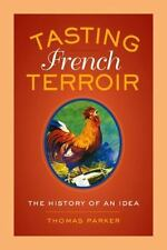 Tasting French Terroir: The History of an Idea California Studies in Food and C