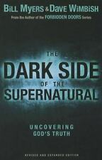 The Dark Side of the Supernatural, Revised and Expanded Edition: What Is of God