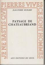 RICHARD Jean-Pierre / PAYSAGE DE CHATEAUBRIAND. Editions du Seuil 1967.