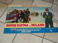 FOTOBUSTA BL3,SUPER RAPINA A MILANO ADRIANO CELENTANO MORI 1 edizione