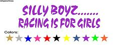 Silly Boyz Racing is For Girls Decal Ford Dodge Chevy Toyota Bike Cycle Scooters