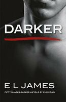 Darker: Fifty Shades Darker as Told by Christian,E L James