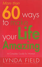 Good, More Than 60 Ways To Make Your Life Amazing, Field, Lynda, Book