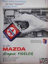 PUBLICITÉ 1968 LA PILE MAZDA LONGUE FIDÉLITÉ POUR VOTRE TRANSISTOR UN BON MOTEUR