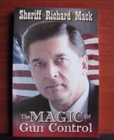 The Magic of Gun Control by Sherriff Richard Mack - *New 2011 Paperback