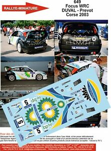 Decals 1/32 Ref 0649 Focus WRC Francois Duval Tour Of Corse 2003 Rally