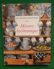 DECORER LA CERAMIQUE J HINCHCLIFFE WENDY BARBER 1994 ARMAND COLIN