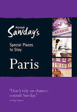 Paris Special Places to Stay (Alastair Sawday's Special Places to Stay), New, Ca