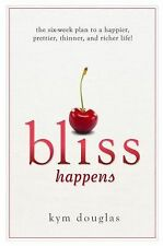 Bliss Happens: The 6-Week Plan to a Happier, Prettier, Thinner and Richer...NEW