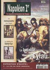 REVUE NAPOLEON 1ER N°16 MAGAZINE DU CONSULAT ET L EMPIRE BATAILLE D EYLAY