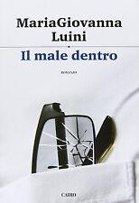 Il male dentro - M. Giovanna Luini - Libro nuovo in offerta!
