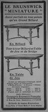 PUBLICITÉ DE PRESSE 1907 LE BRUNSWICK MINIATURE EN BILLARD ET TABLE DE JEU