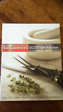 Sue Lawrence's Scottish Kitchen: Over 100 Modern Recipes Using Traditional...