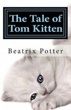 The Tale of Tom Kitten by Potter, Beatrix 9781507878019 -Paperback