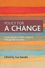 Policy for a Change: Local Labour Market Analysis and Gender Equality by Sue Ye