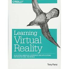 Learning Virtual Reality: Developing Immersive Experien - Paperback NEW Tony Par