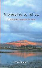 A Blessing to Follow: Contemporary Parables for Living-ExLibrary