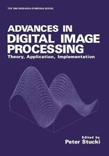 Advances in Digital Image Processing : Theory, Application, Implementation...