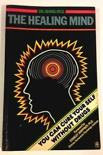 The Healing Mind You Can Cure Yourself Without Drugs by Dr Irving Oyle 1975