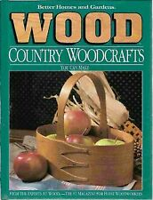 Wood : Country Woodcrafts by Better Homes and Gardens