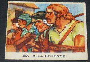 RARE CHROMO GLOBO GOMME A MACHER 1935 SERIE PIRATES #69 A LA POTENCE