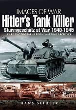 Hitler's Tank Killer: Sturmgeschutz at War 1940-1945 by Hans Seidler...