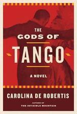 De Robertis, Carolina : The Gods of Tango: A novel