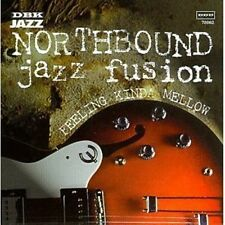 Northbound Jazz Fusion Feeling Kinda Mellow cd NEW! dbk