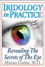Iridology In Practice: Revealing the Secrets of the Eye,Miriam Garber,New Book m