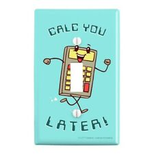 Calc You Later Catch Calculator Funny Humor Wall Light Switch Plate Cover