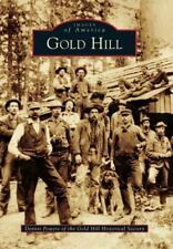 Gold Hill (Images of America), Powers, Dennis, Good Book