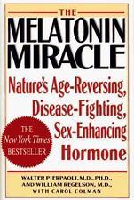 Melatonin Miracle : Nature's Age-Reversing, Disease-Fighting, Sex-Enhancing Horm