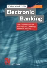 Electronic Banking : The Ultimate Guide to Business and Technology of Online...