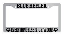 Chrome License Plate Frame Blue Heeler Everything Else Is Just A Dog! 294