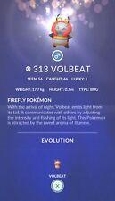 Volbeat #313 Pokemon Go ✔ Regional ✔ 100% Quick & Safe