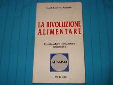 FRANK L. ADAMSKI - LA RIVOLUZIONE ALIMENTARE  Ala editrice srl 2000