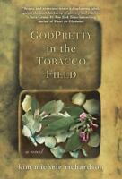 GodPretty in the Tobacco Field by Richardson, Kim Michele (PAPERBACK EX-LIBRARY)