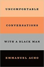Uncomfortable Conversations with a Black Man- Kindle Edition