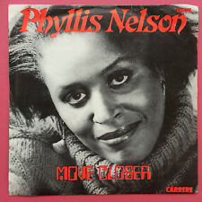 Phyllis Nelson - Move Closer / Somewhere In The City - Carrere CAR-337 Ex