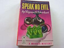 SPEAK NO EVIL  1944   MIGNON G. EBERHART   CREEPY VICIOUS MURDER MYSTERY